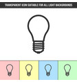 simple outline transparent light bulb icon on vector image