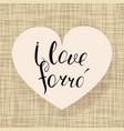 i love forro vector image vector image