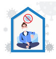 man sit relax at home stay home save life concept vector image vector image