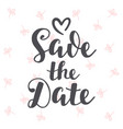 save date vintage hand written lettering vector image vector image