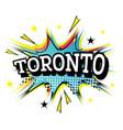 toronto canada comic text in pop art style vector image vector image