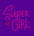 super girl lettering phrase for postcard banner vector image vector image