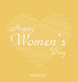8 march greeting card with white heart vector image vector image
