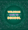 back to school poster welcome education vector image vector image