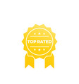 top rated label on white vector image vector image