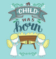 bible christmas lettering a child was born with vector image