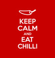keep calm and eat chilli motivational quote vector image vector image