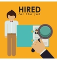 hired for the job design vector image vector image