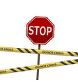 road sign stop and signal warning tape vector image