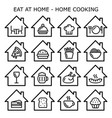 eating at home home cooking icons set vector image vector image