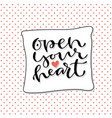 open your heart handwritten greeting card design vector image vector image