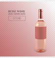 photorealistic bottle rose wine on a vector image