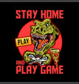 stay home and play game print design vector image vector image