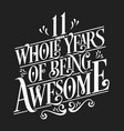11 whole years being awesome