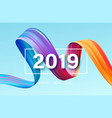 2019 new year of a colorful brushstroke oil or vector image vector image