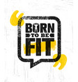 born to be fit workout and fitness gym design vector image vector image