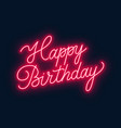 happy birthday neon sign greeting card on dark vector image vector image