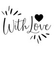 with love card lettering motivation poster ink vector image