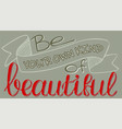 hand sketched be your own kind of beautiful vector image