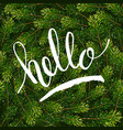 holiday gift card with hand lettering hello on vector image