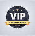 Round badge for VIP club members vector image