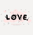 valentines day background with lettering love vector image vector image