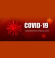 coronavirus covid19-19 outbreak influenza backgrou vector image