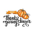 hand drawn happy thanksgiving dinner typography vector image vector image