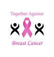 together against breast cancer vector image vector image