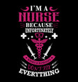 nurse quotes design typography t-shirt graphics vector image