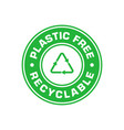plastic free green emblem recyclable recycle vector image vector image