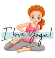 woman doing yoga with phrase i love yoga vector image vector image