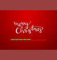 christmas is coming with loading bar vector image vector image