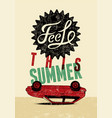 feel this summer typographic retro grunge poster vector image vector image