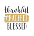 handwritten lettering thankful grateful vector image vector image