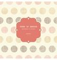 Vintage textile polka dots frame seamless pattern vector image